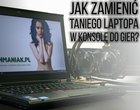 Tani laptop jako konsola do gier