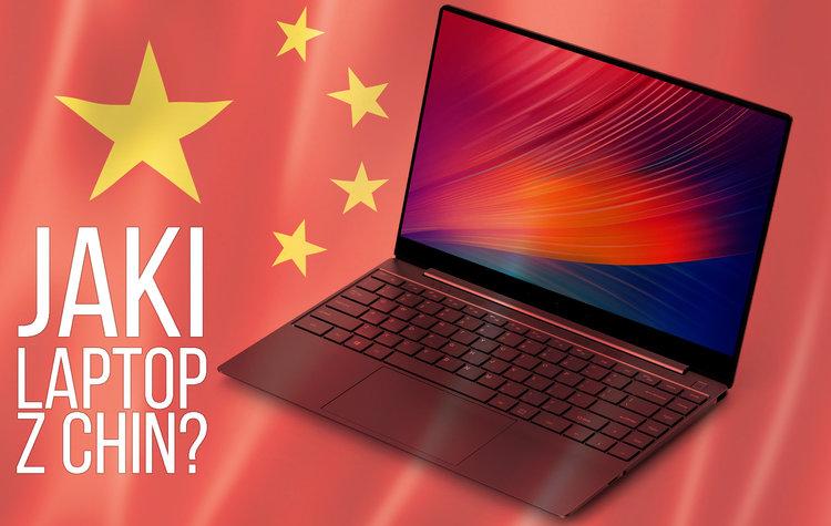 5 tanich chińskich laptopów, które warto TERAZ kupić -